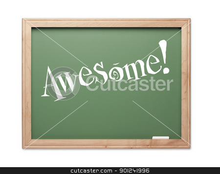 Awesome! Green Chalk Board Kudos Series stock photo, Awesome! Green Chalk Board Kudos Series on a White Background. by Andy Dean