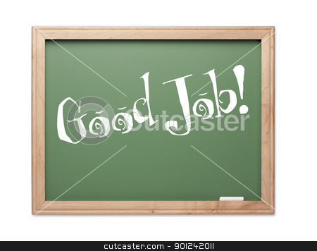 Good Job! Green Chalk Board Kudos Series stock photo, Good Job! Green Chalk Board Kudos Series on a White Background. by Andy Dean