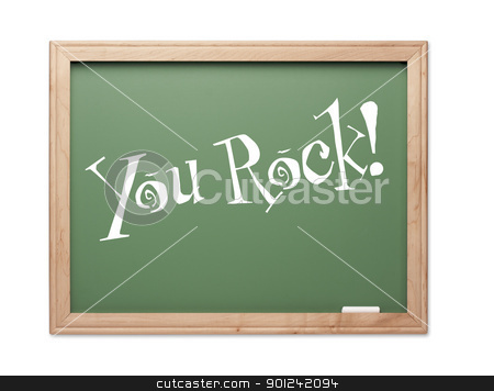You Rock! Green Chalk Board Kudos Series stock photo, You Rock! Green Chalk Board Kudos Series on a White Background. by Andy Dean