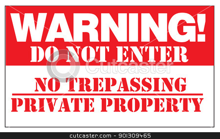 WARNING! DO NOT ENTER NO TRESPASSING PRIVATE PROPERTY stock vector clipart, WARNING! DO NOT ENTER NO TRESPASSING PRIVATE PROPERTY. Sign, signpost, vectorized. by Patrick Guenette