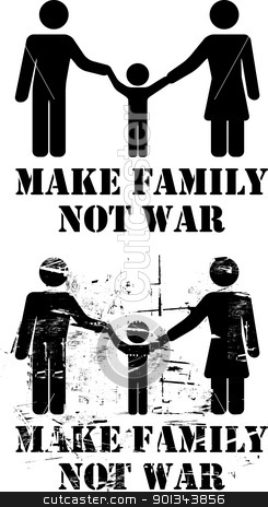 Make Family Not War stock vector clipart, Make Family Not War sign with father mother and child by Ints Vikmanis
