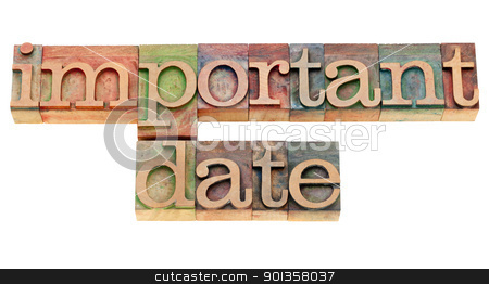 important date in letterpress type stock photo, important date - isolated text in vintage wood letterpress printing blocks by Marek Uliasz