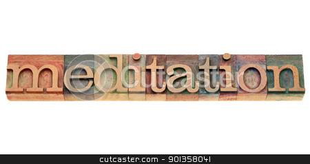 meditation in letterpress type stock photo, meditation - isolated text in vintage wood letterpress printing blocks by Marek Uliasz