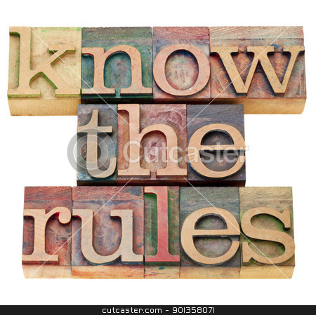 know the rules stock photo, know the rules - isolated text in vintage wood letterpress type by Marek Uliasz