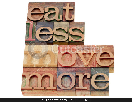 eat less, move more stock photo, eat less, move more - words of wisdom for healthy living - isolated text in vintage wood letterpress printing blocks by Marek Uliasz