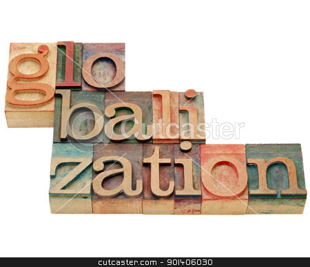 globalization word in letterpress type stock photo, globalization - isolated word in vintage wood letterpress printing blocks by Marek Uliasz