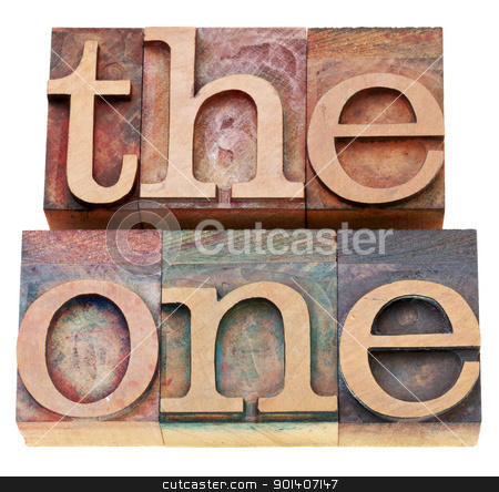 the one - word in letterpress type stock photo, a special person concept - the one - isolated word in vintage wood letterpress type by Marek Uliasz