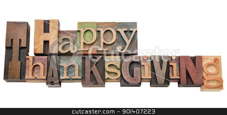 Happy Thanksgiving in letterpress type stock photo, Happy Thanksgiving  - isolated text in vintage wood letterpress printing blocks by Marek Uliasz