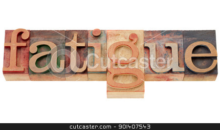 fatigue word in letterpress type stock photo, fatigue - isolated word in vintage wood letterpress printing blocks by Marek Uliasz