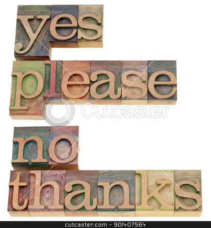 yes please, no thanks stock photo, yes please, no thanks - two isolated phrases in vintage wood letterpress printing blocks by Marek Uliasz