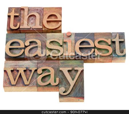 the easiest way in letterpress type stock photo, the easiest way  - isolated phrase in vintage wood letterpress printing blocks by Marek Uliasz