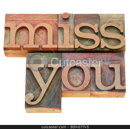miss you in letterpress type stock photo, miss you - isolated words in vintage wood letterpress printing blocks by Marek Uliasz