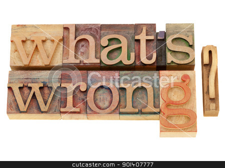 what is wrong question stock photo, what is wrong - isolated  question in vintage wood letterpress type by Marek Uliasz