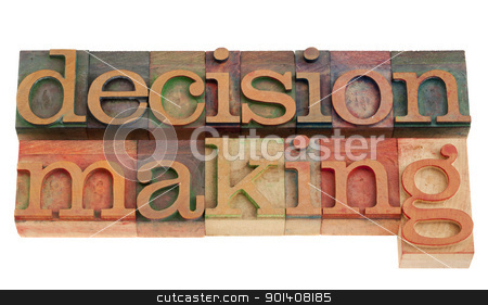decision making in letterpress type stock photo, decision making phrase in vintage wood letterpress printing blocks, isolated on white by Marek Uliasz