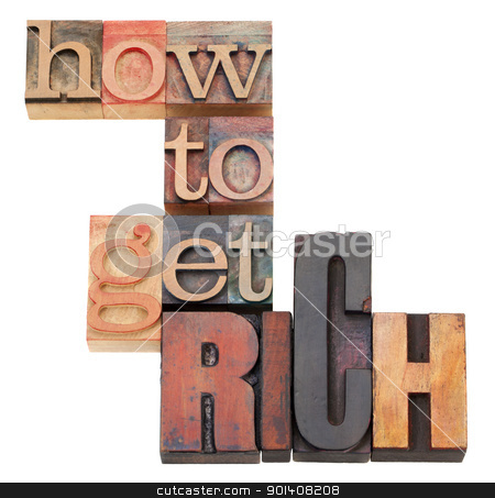 How to get rich stock photo, How to get rich - isolated phrase in vintage wood lettepress printing blocks by Marek Uliasz
