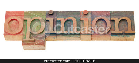 opinion - letterpress type stock photo, opinion  word  in vintage wood letterpress printing blocks, isolated on white by Marek Uliasz