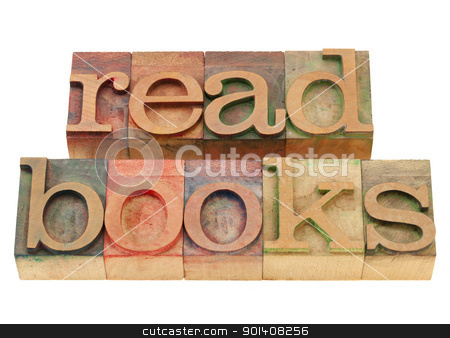 read books suggestion stock photo, read books  suggestion in vintage wood letterpress printing blocks, isolated on white by Marek Uliasz