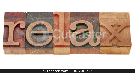 relax word in letterpress type stock photo, relax word in vintage wood letterpress printing blocks, isolated on white by Marek Uliasz