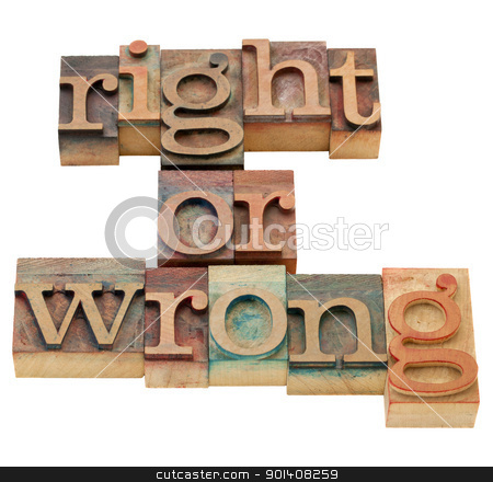 right or wrong moral dilemma stock photo, right or wrong ethical choice  dilemma - isolated vintage wood letterpress printing blocks by Marek Uliasz