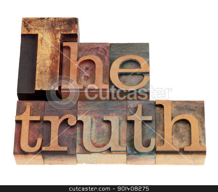 The truth word in letterpress type stock photo, The truth word  in vintage wood letterpress printing blocks, isolated on white by Marek Uliasz