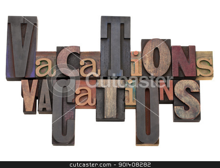 vacations word abstract stock photo, vacations word abstract in antique letterpress printing blocks of different size and style by Marek Uliasz