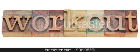 workout word in letterpress type stock photo, workout - isolated word in vintage wood letterpress printing blocks by Marek Uliasz