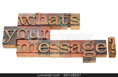 what is your message question stock photo, what is your message question in vintage wood letterpress printing blocks, isolated on white by Marek Uliasz