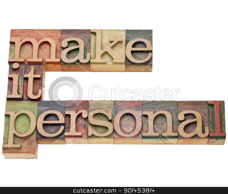make it personal motivation stock photo, make it personal motivation  - isolated text in vintage wood letterpress type, stained by color inks by Marek Uliasz