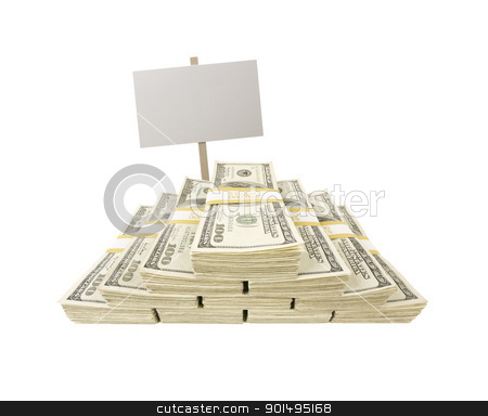 Stacks of One Hundred Dollar Bills on White with Blank Sign stock photo, Stacks of One Hundred Dollar Bills with Blank Sign Isolated on a White Background. by Andy Dean