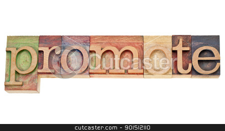 promote - word in letterpress type stock photo, promote - isolated word in vintage wood letterpress printing blocks stained by colorful inks by Marek Uliasz
