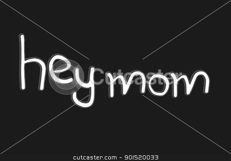 Hey mom stock photo, hey mom text with black backgroun-A way of calling mother by Nabiilah Rahman