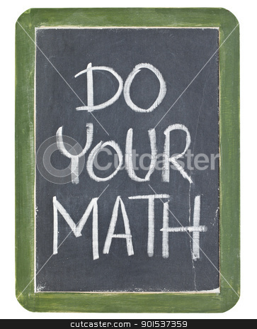 Do your math stock photo, Do your math phrase - white chalk handwriting on a grunge retro slate blackboard by Marek Uliasz