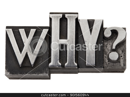 why question in metal type stock photo, why - isolated question in vintage letterpress metal type by Marek Uliasz
