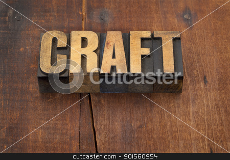 craft word in wood type stock photo, craft word in vintage letterpress wood type against grunge weathered wooden background by Marek Uliasz