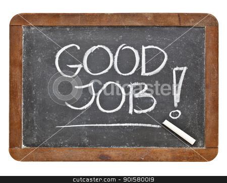 Good job compliment stock photo, Good job compliment - white chalk handwriting on retro slate blackboard by Marek Uliasz