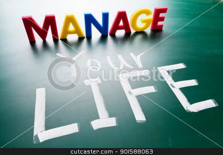 Manage your life, conceptual words on blackboard. stock photo, Manage your life, colorful conceptual words on blackboard. by Lawren