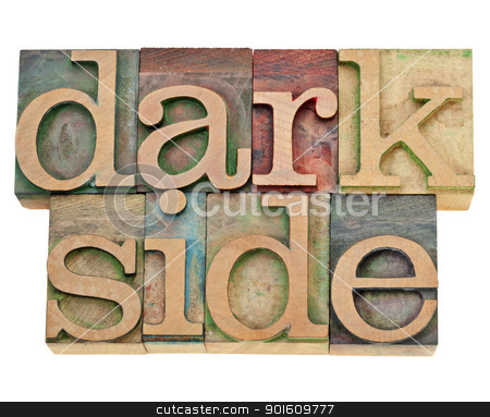 dark side stock photo, dark side - moral concept - isolated text in vintage letterpress wood type by Marek Uliasz