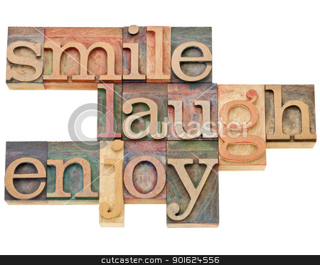 smile, laugh, enjoy stock photo, smile, laugh, enjoy - isolated text in vintage letterpress wood type by Marek Uliasz