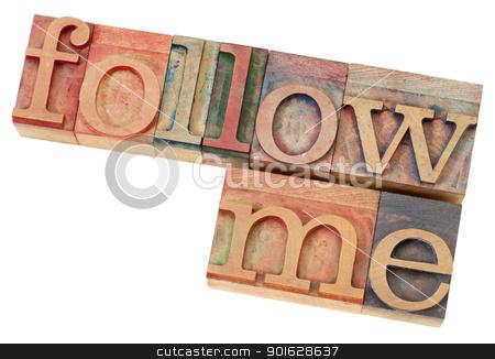 follow me in letterpress type stock photo, follow me - leadership concept - isolated phrase in  vintage letterpress  wood type by Marek Uliasz