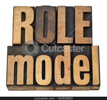 role model in letterpress type stock photo, role model -  leadership concept - isolated phrase in  vintage letterpress  wood type by Marek Uliasz