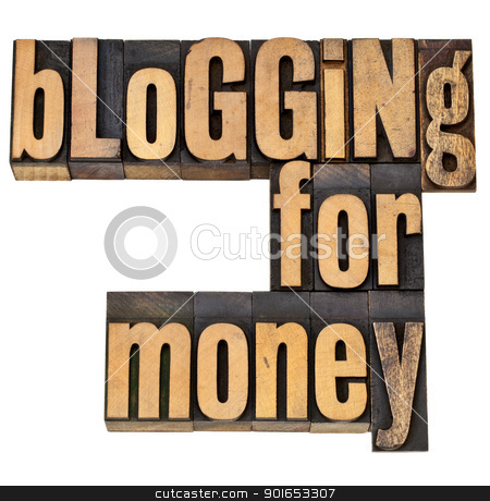 blogging for money stock photo, blogging for money - internet and entrepreneur concept - isolated phrase in vintage letterpress wood type by Marek Uliasz