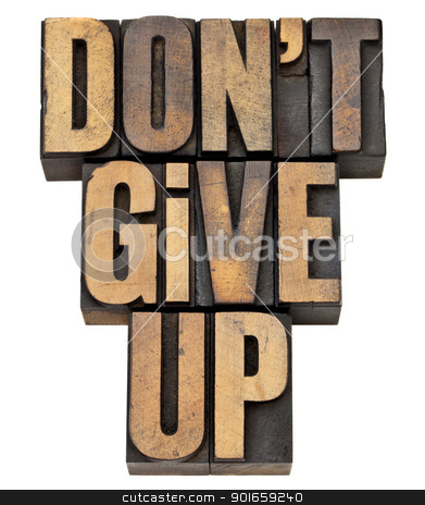 do not give up phrase stock photo, do not give up - motivation concept - isolated phrase in vintage letterpress wood type by Marek Uliasz