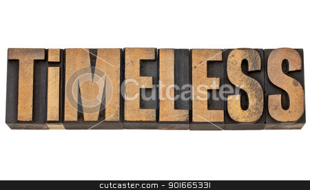 timeless in letterpress wood type stock photo, timeless - isolated text in vintage letterpress wood type by Marek Uliasz
