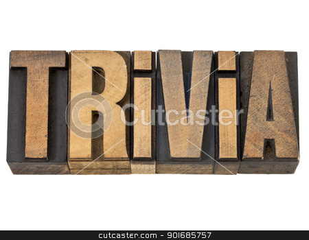 trivia word in wood type stock photo, trivia - isolated word in vintage letterpress wood type by Marek Uliasz