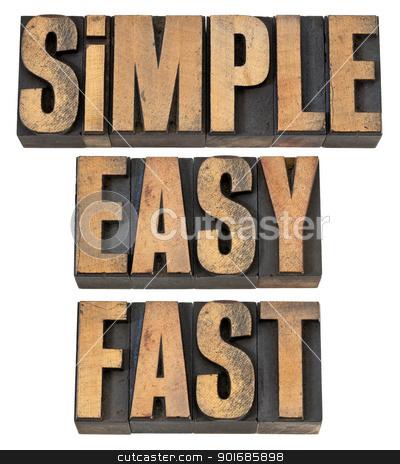 simple, easy and fast in wood type stock photo, simple, easy and fast  - a collage of isolated words in vintage letterpress wood type by Marek Uliasz