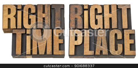right time, right place in wood type stock photo, right time, right place - opportunity concept  - isolated phrase in vintage letterpress wood type by Marek Uliasz