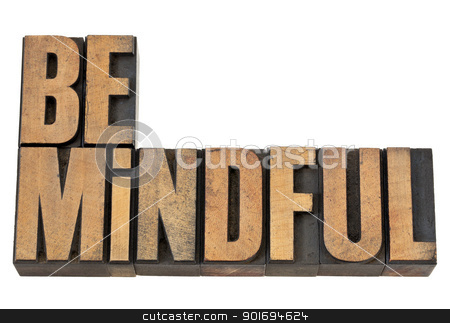 Be mindful in letterpress wood type stock photo, Be mindful  - isolated text in vintage letterpress wood type by Marek Uliasz