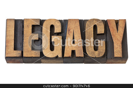 legacy word in vintage wood type stock photo, legacy - isolated word in vintage letterpress wood type by Marek Uliasz