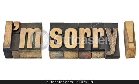 I am sorry in wood type stock photo, I am sorry  - isolated phrase in vintage letterpress wood type by Marek Uliasz