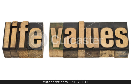 life values in wood type stock photo, life values - isolated text in vintage letterpress wood type by Marek Uliasz